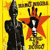 Play & Download King Of Bongo by Mano Negra | Napster