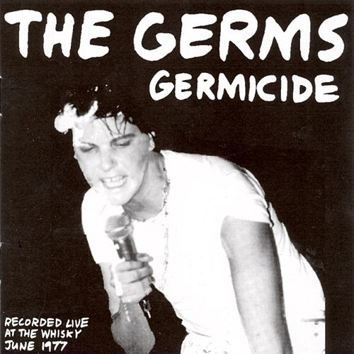 Germicide: Live at the Whisky, 1977 by The Germs
