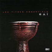 Les Titres Essentiels Du Raï, Vol 2 Of 2 by Various Artists