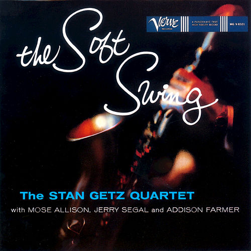 The Soft Swing by Stan Getz