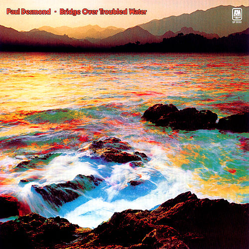 Play & Download Bridge Over Troubled Water by Paul Desmond | Napster
