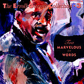 Play & Download Too Marvelous For Words - The Erroll Garner Collection by Erroll Garner | Napster