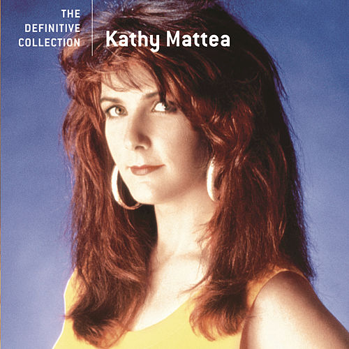 Play & Download The Definitive Collection by Kathy Mattea | Napster