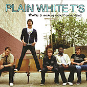Play & Download Hate (I Really Don't Like You) by Plain White T's | Napster