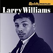 Play & Download Specialty Profiles: Larry Williams by Various Artists | Napster