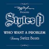 Play & Download Who Want A Problem by Styles P | Napster