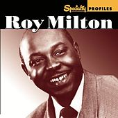 Play & Download Specialty Profiles: Roy Milton by Various Artists | Napster
