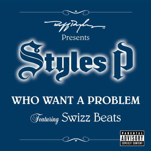 Who Want A Problem by Styles P