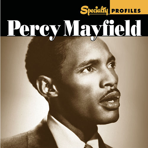 Play & Download Specialty Profiles: Percy Mayfield by Various Artists | Napster