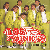 Play & Download Siempre Te Recordaré by Los Yonics | Napster