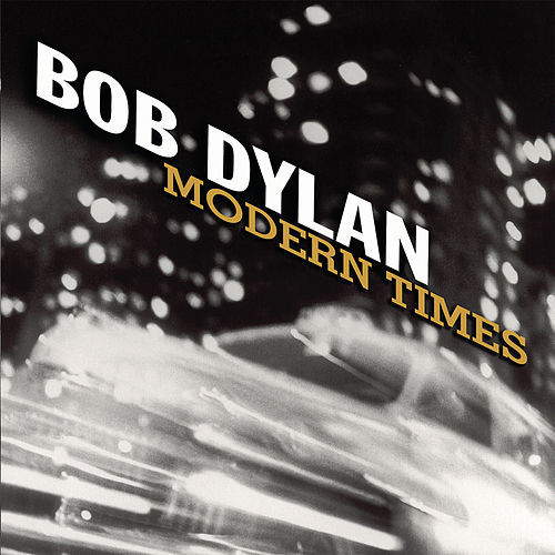Play & Download Modern Times by Bob Dylan | Napster