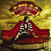 Play & Download Carnival by Kasey Chambers | Napster