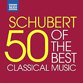 Play & Download Schubert - 50 of the Best by Various Artists | Napster