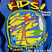 Play & Download Kids! We Are The Future by Timmy Wells | Napster