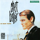 Play & Download Chet Baker In New York by Chet Baker | Napster