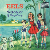 Play & Download Daisies Of The Galaxy by Eels | Napster
