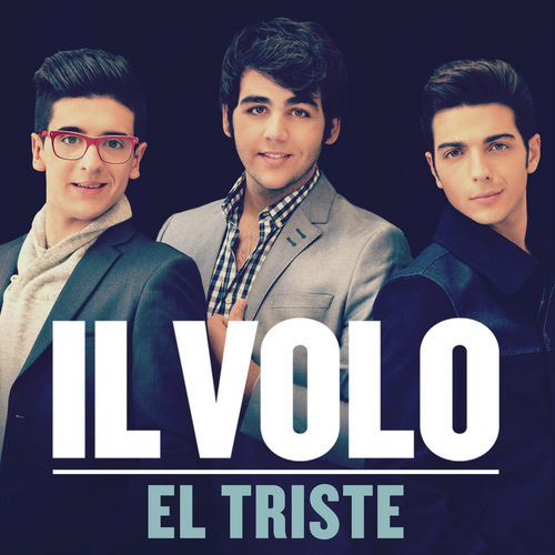 Play & Download El Triste by Il Volo | Napster