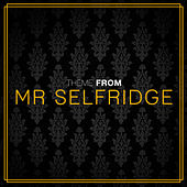 Play & Download Mr. Selfridge Main Theme (From