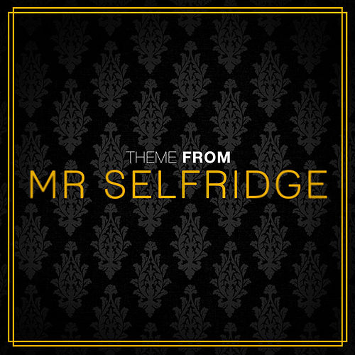 Play & Download Mr. Selfridge Main Theme (From 'Mr Selridge') by Thematic Pianos | Napster