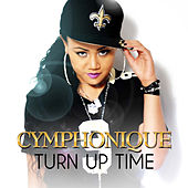 Turn Up Time by Cymphonique