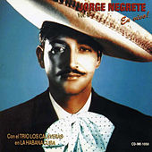 Play & Download Jorge Negrete en la Habana Con el Trio Calaveras, Vol. 2 by Jorge Negrete | Napster