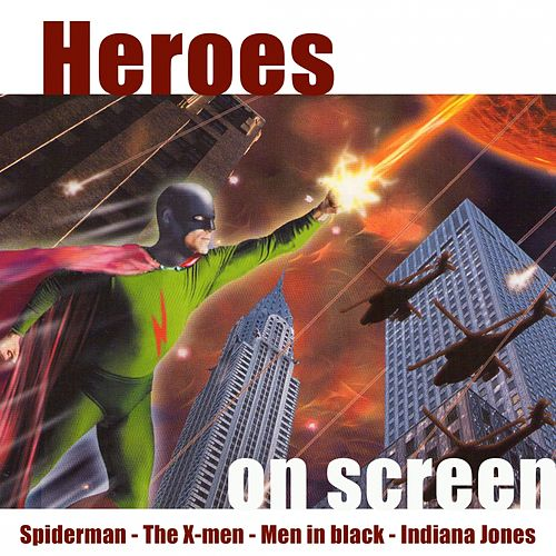 Heroes On Screen by Hollywood Pictures Orchestra