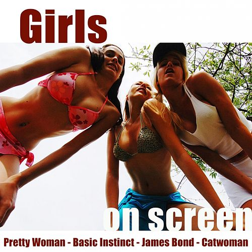 Play & Download Girls On Screen by Hollywood Pictures Orchestra | Napster