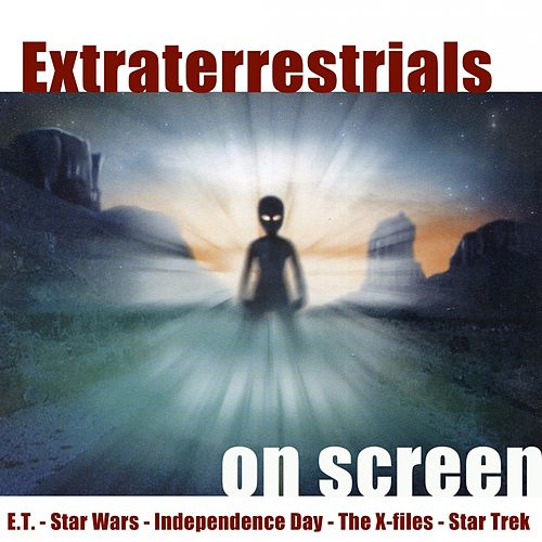 Extraterrestrials On Screen by Hollywood Pictures Orchestra