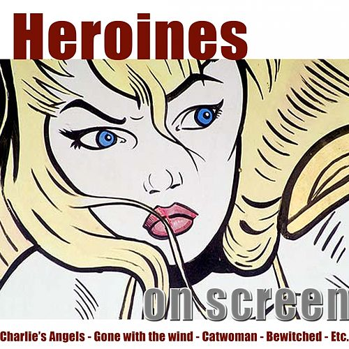 Play & Download Heroines On Screen by Hollywood Pictures Orchestra | Napster