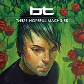 These Hopeful Machines (Amazon MP3 Exclusive Version) by BT