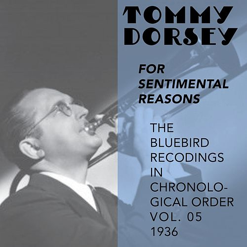 For Sentimental Reasons (The Bluebird Recordings In Chronological Order, Vol. 6 - 1936) by Tommy Dorsey