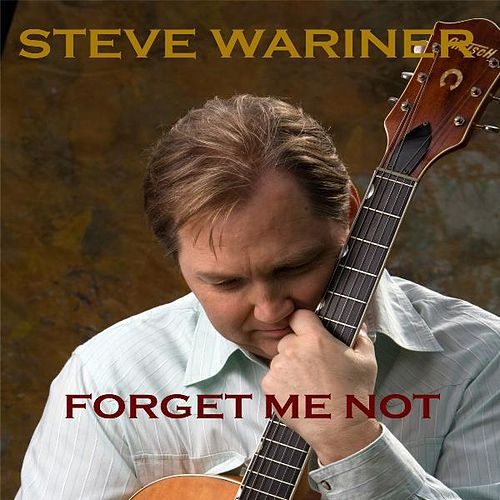 Play & Download Forget Me Not by Steve Wariner | Napster