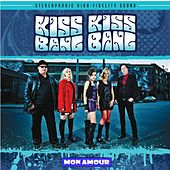 Mon Amour by Kiss Kiss Bang Bang