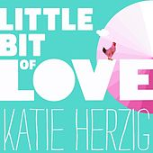 Little Bit of Love by Katie Herzig