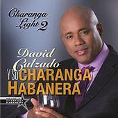 Play & Download Charanga Light 2 by David calzado y su Charanga Habanera | Napster
