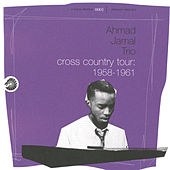 Play & Download Cross Country Tour: 1958-1961 by Ahmad Jamal | Napster