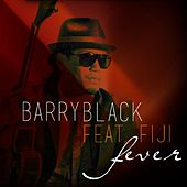 Play & Download Fever (feat. Fiji) by Barry Black | Napster