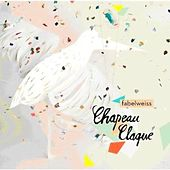 Play & Download Fabelweiss by chapeau claque | Napster