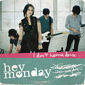Play & Download I Don't Wanna Dance by Hey Monday | Napster