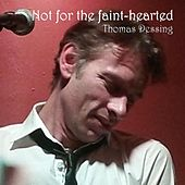 Play & Download Not for the Faint-Hearted by Thomas Dessing | Napster