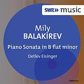 Balakirev: Piano Sonata in B flat minor by Detlev Eisinger