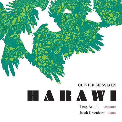 Messiaen: Harawi by Tony Arnold