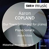 Copland: Our Town (version for piano) - Piano Sonata by Andor Foldes