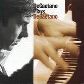 DeGaetano Plays DeGaetano by Robert DeGaetano