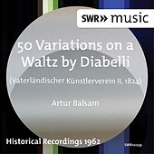 50 Variations on a Waltz by Diabelli (1824) by Artur Balsam