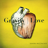 Play & Download Gravity Love by Sandra McCracken | Napster