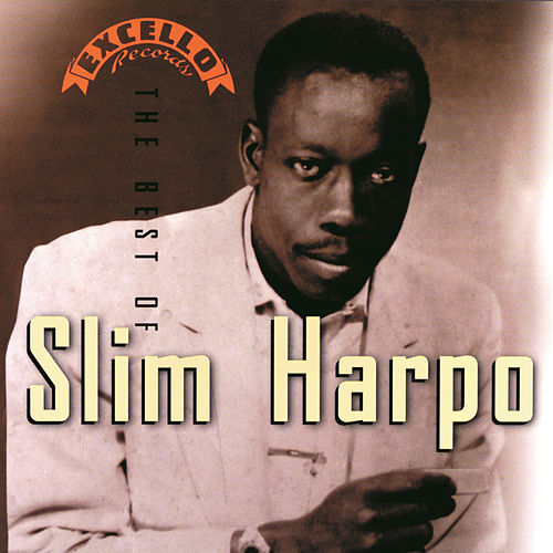 The Best Of Slim Harpo by Slim Harpo