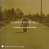 Play & Download Classic Blues From Smithsonian Folkways, Vol. 2 by Various Artists | Napster