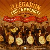 Llegaron Los Camperos!: Nati Cano's Mariachi Los Camperos by Nati Cano's Mariachi Los Camperos