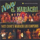 Viva el Mariachi!: Nati Cano's Mariachi Los Camperos by Nati Cano's Mariachi Los Camperos